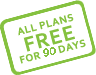 All plans FREE for 90 Days